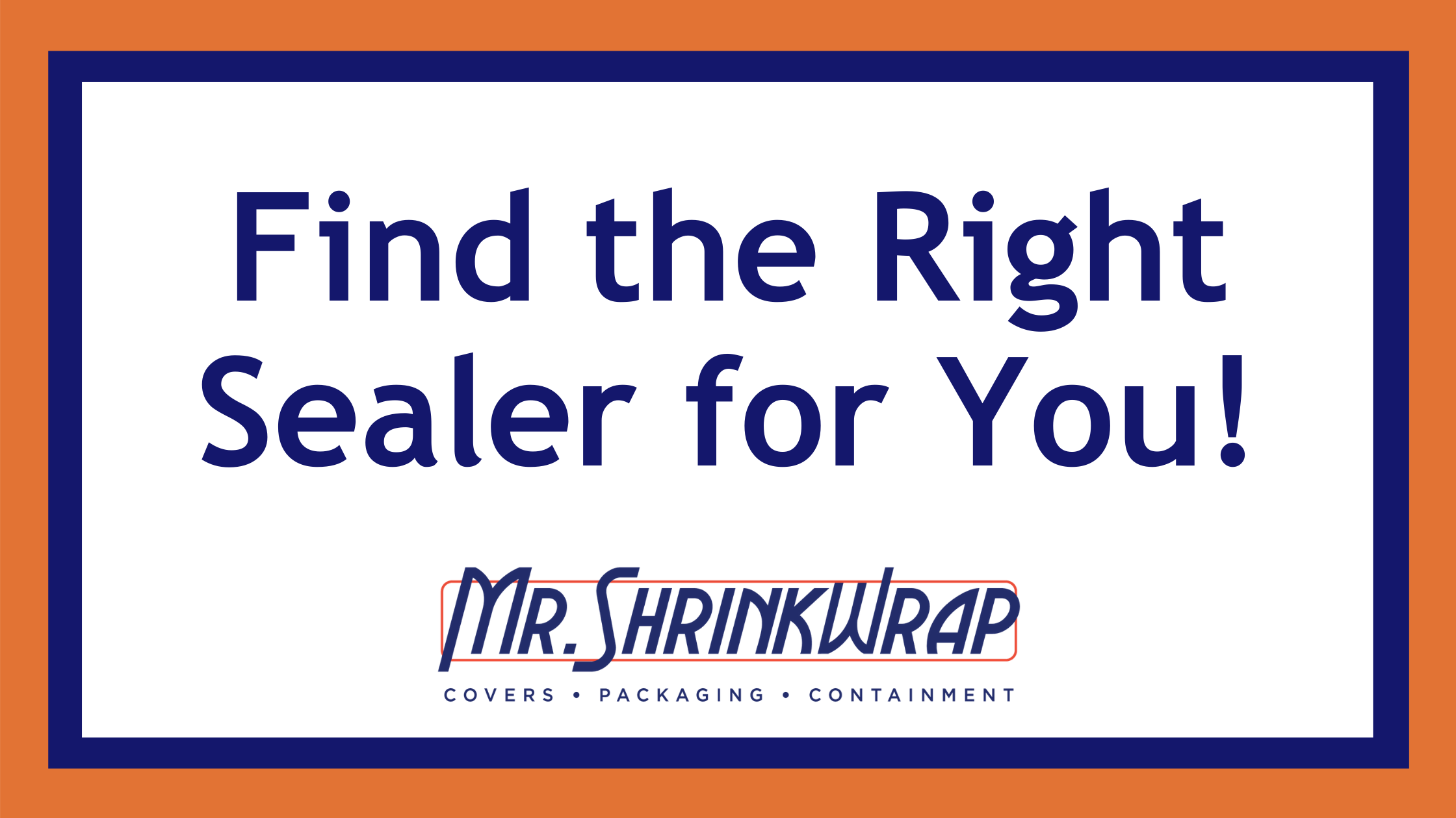 Find the Right Sealer for You!