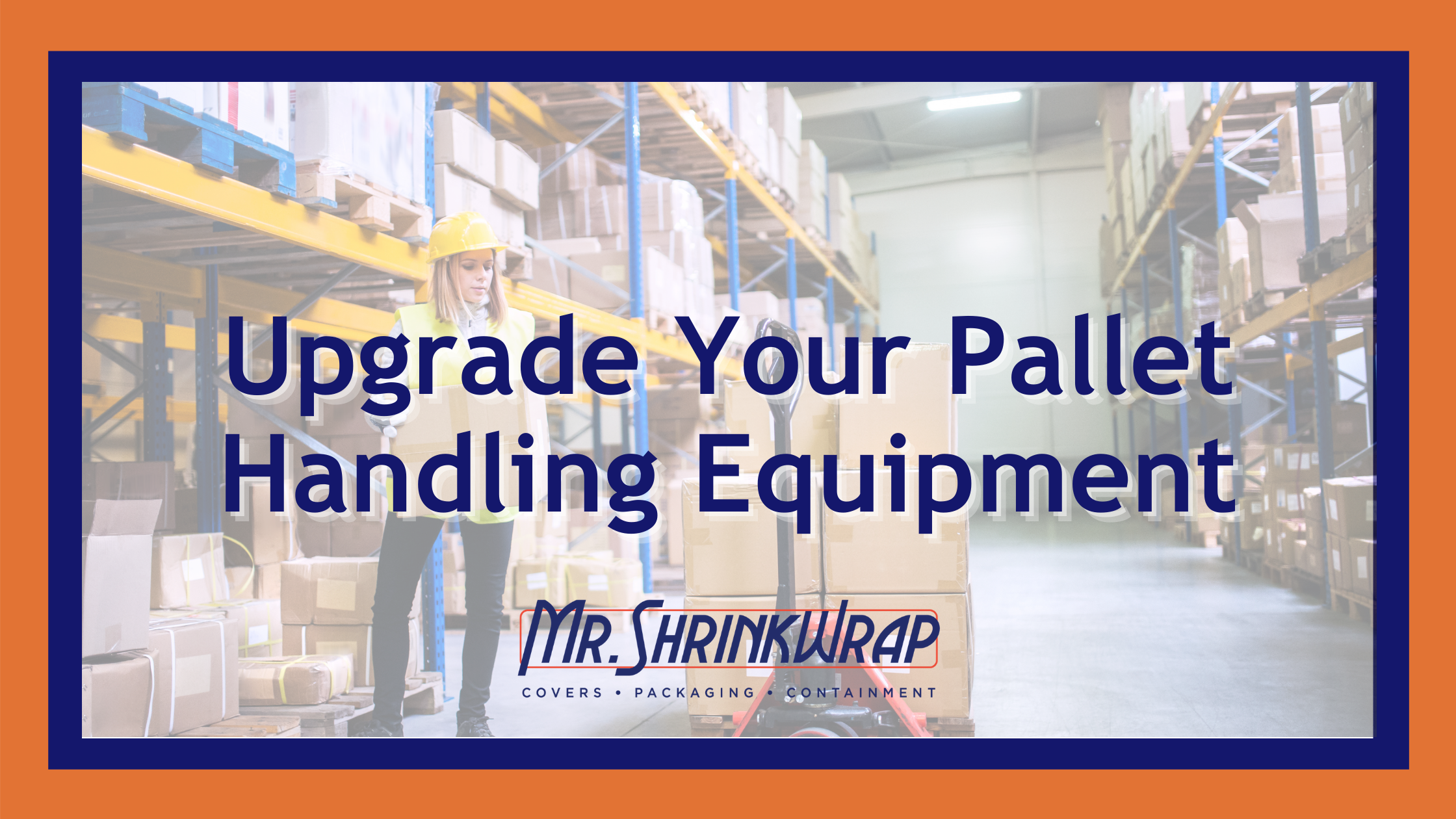 Upgrade your pallet handling equipment